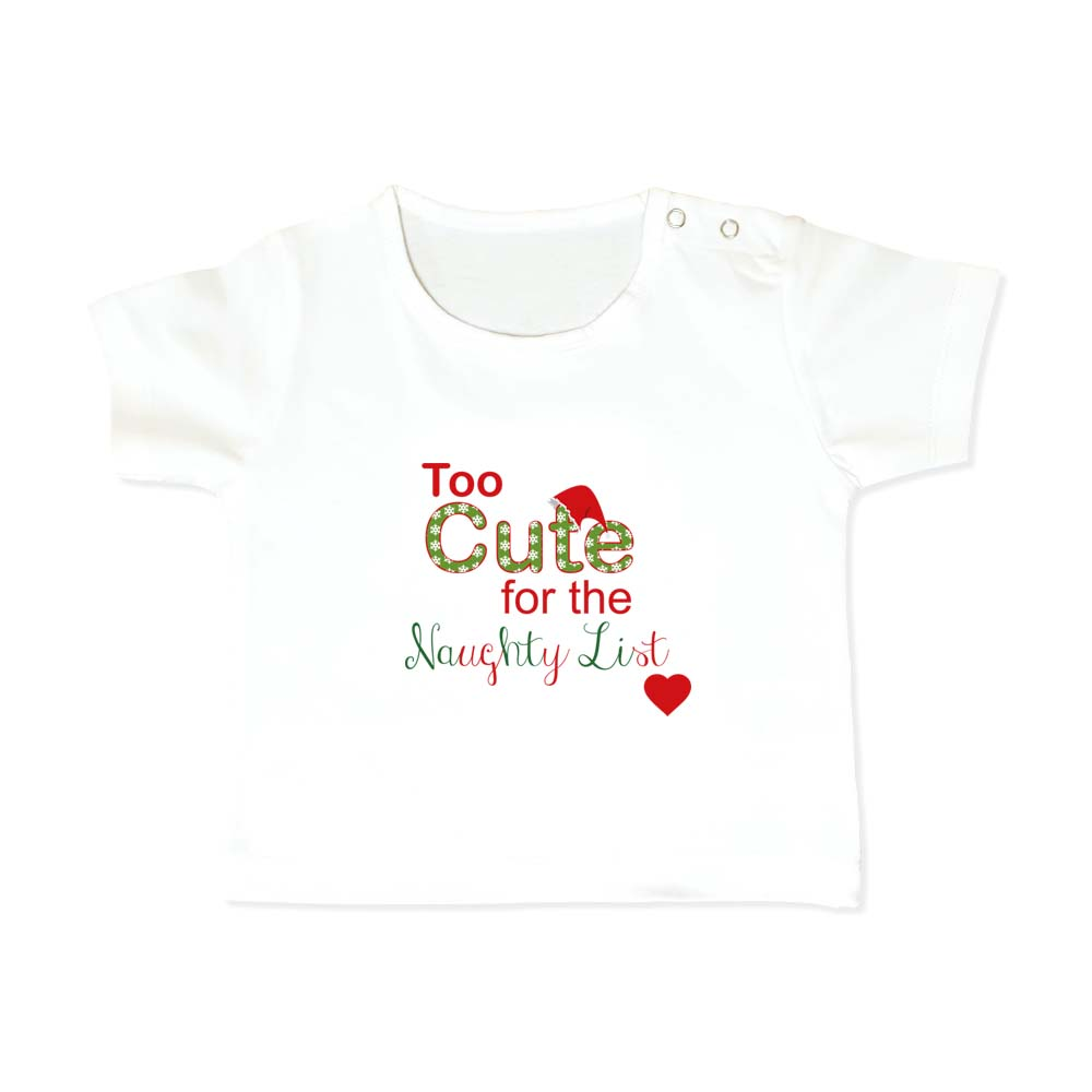 White T-shirt, 100% cotton, machine washable. Age 6-12 months. Print: Too Cute for  the Naughty List